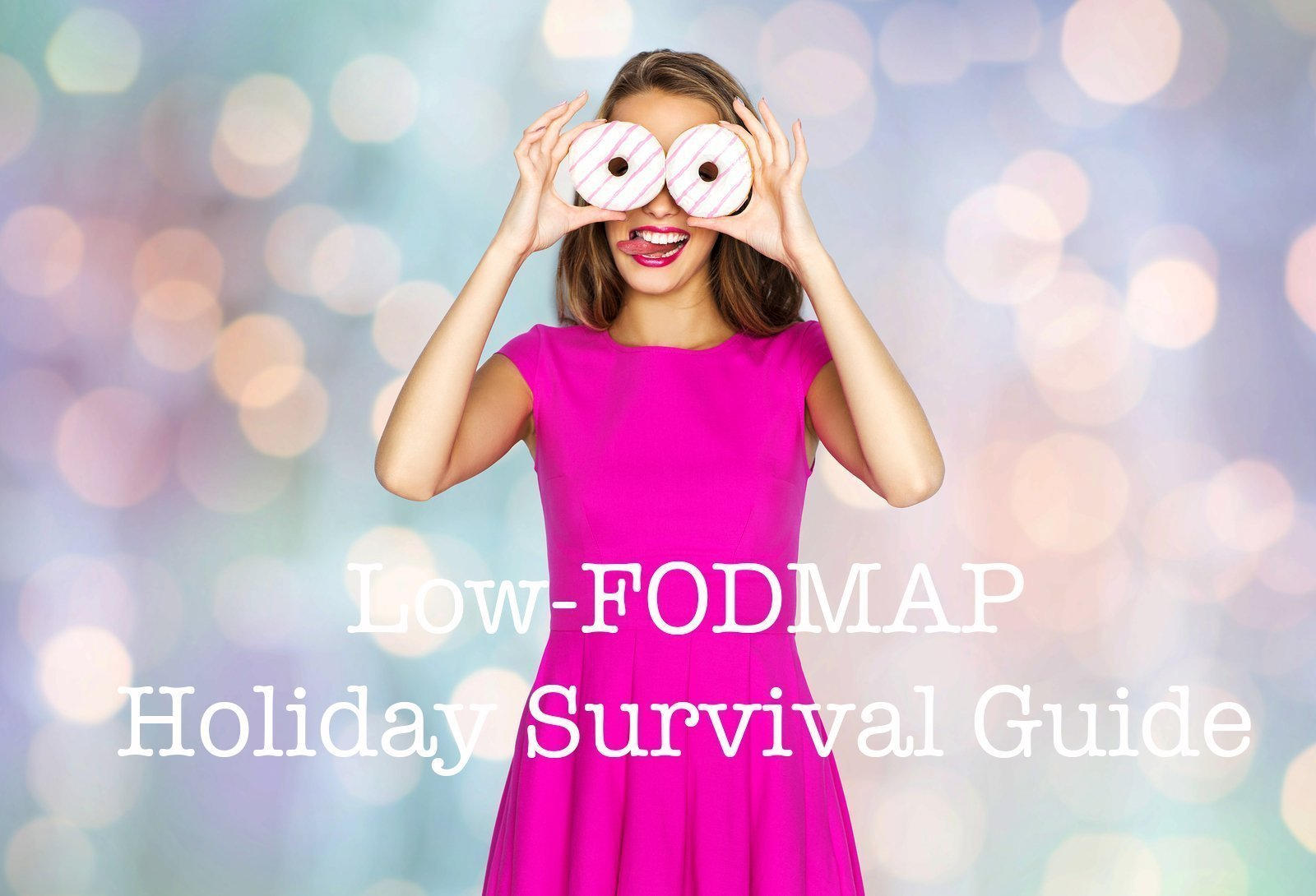 Low-FODMAP Holiday Survival Guide