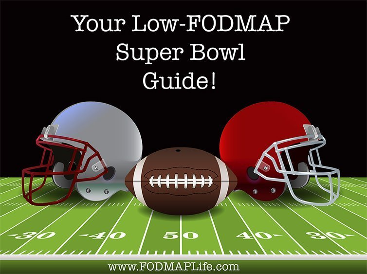 Touch Down!  Your Low-FODMAP Super Bowl Guide