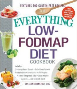 The Everything Low-FODMAP Diet Cookbook, Colleen Francioli