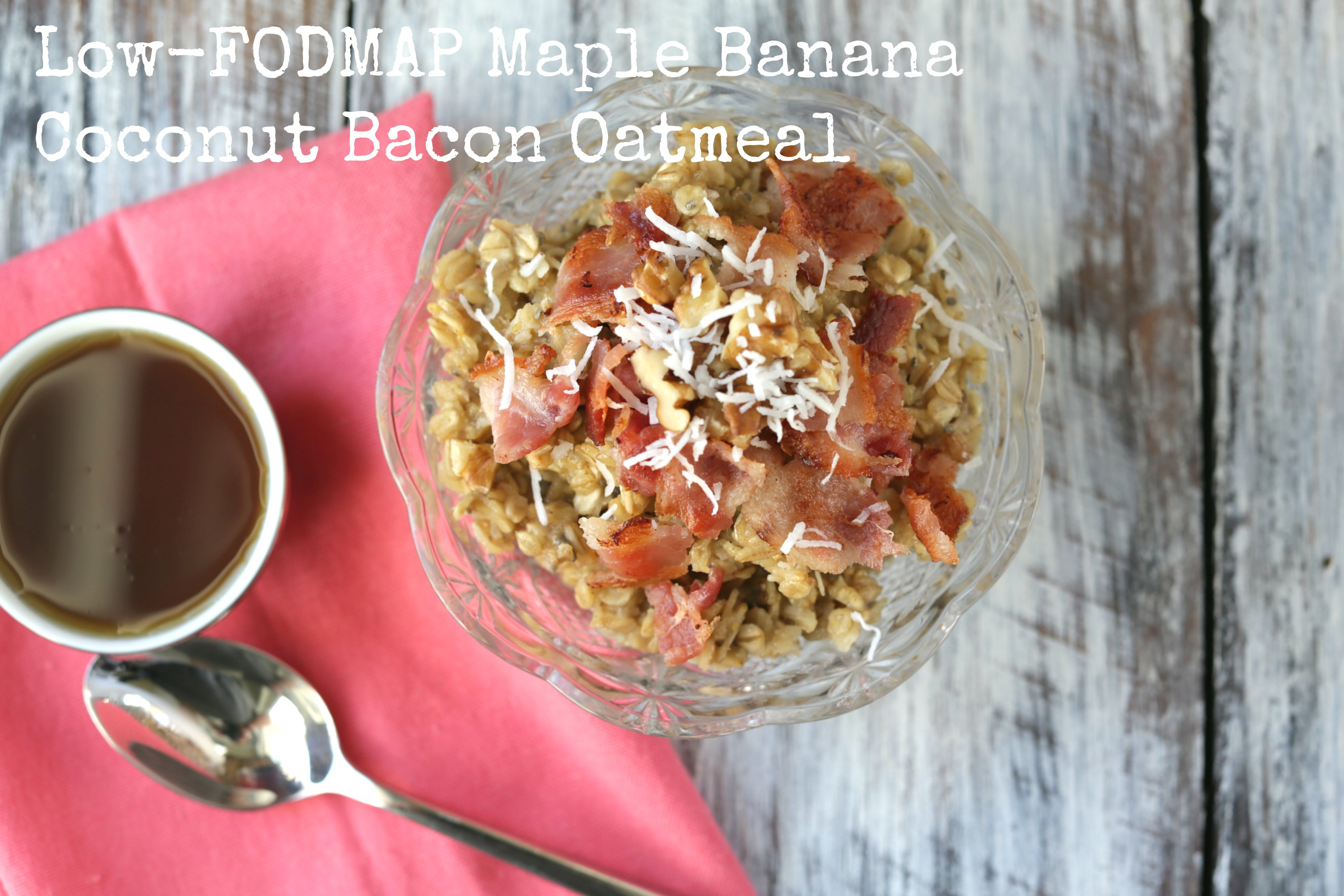 Low-FODMAP Maple Banana Coconut Bacon Oatmeal