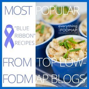 """Blue Ribbon"" recipes from top low-FODMAP bloggers!"