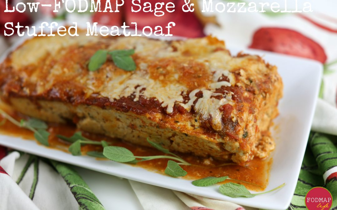 Low-FODMAP Sage & Mozzarella Stuffed Meatloaf
